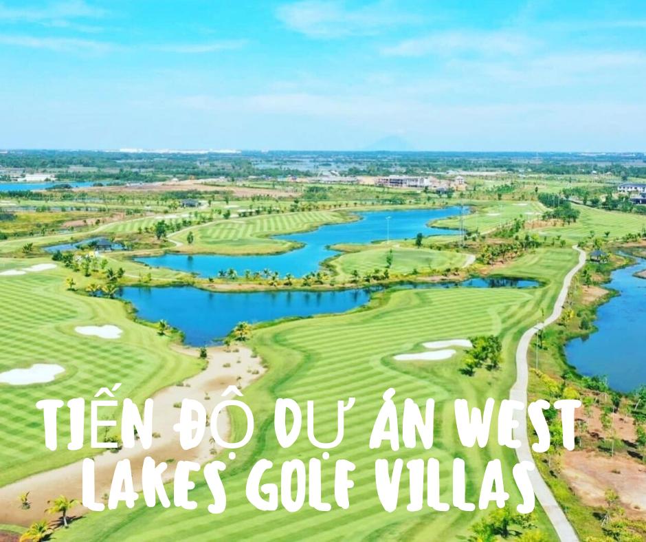 tiến độ dự án west lakes golf villas